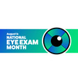 august is national eye exam month holiday concept