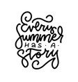 every summer has a story - linear freehand vector image vector image