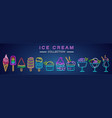 ice cream neon set collection delicious dessert vector image vector image