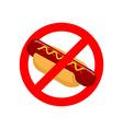 Ban hot dog Stop fast food Tasty sausage and bun vector image