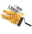 for Labour Day with paint roller vector image vector image