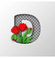 letter d with paper cut poppy flowers vector image vector image