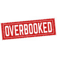 overbooked sign or stamp vector image vector image