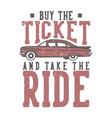 t-shirt design slogan typography buy ticket vector image