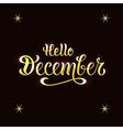 hello december for calendar invitation postcard vector image