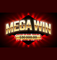 mega win banner for lottery or casino games such vector image vector image