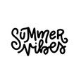 summer vibes - hand written lettering for poster vector image vector image
