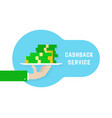 cashback service like hand with money vector image vector image
