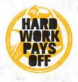 hard work pays off inspiring workout and fitness vector image vector image
