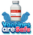 vaccines are safe font with hands holding vector image vector image