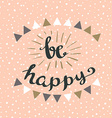 Be happy Hipster Vintage Stylized Lettering vector image