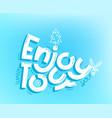 enjoy your winter tour logo design lettering vector image