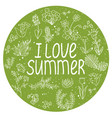 round template with i love summer quote vector image vector image