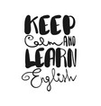 keep calm and learn english vector image
