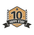 tenth anniversary vintage emblem 10 years vector image
