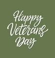 Happy veterans day - hand drawn brush pen