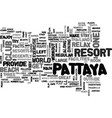 where to relax in pattaya thailand text word vector image vector image