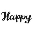 happy lettering hand drawn overlay phrase vector image vector image