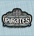 logo for pirates theme vector image vector image