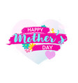 colorfil happy mother s day poster or banner vector image vector image