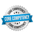 core competency round isolated silver badge vector image vector image