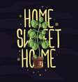 home sweet home hand lettering slogan design vector image