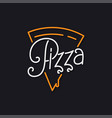 pizza slice logo lettering pizza on black vector image