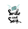 poster smile and say inspirational typography vector image vector image