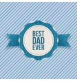 Best Dad Ever festive Emblem with blue Ribbon vector image vector image