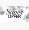 super sale banner or voucher design with gray vector image vector image