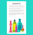 cosmetic medical means in bottles and tubes poster vector image vector image