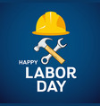 happy labor day architect cap hammer wrench vector image