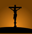 silhouette of the crucifixion with jesus christ vector image