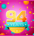 ninety four years anniversary celebration design vector image