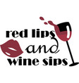 red lips and wine sips vector image