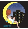 Girl in the moon and night city vector image