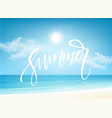summer brush lettering composition on blue sea vector image