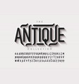 antique style font vector image vector image