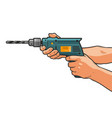 drill in hand building repair housework vector image vector image