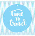 poster time to travel inspirational typography vector image vector image