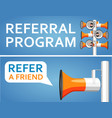 refer a friend banner with megaphone vector image vector image