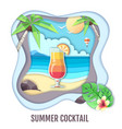 tropic cocktail on sea beach paper cut out design vector image vector image