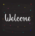 welcome for typography poster flyer vector image