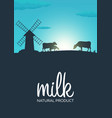 poster milk natural product rural landscape with vector image
