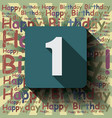 1 happy birthday background or card vector image