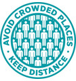 avoid crowded places keep social distance sticker vector image