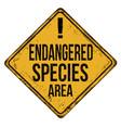 endangered species area vintage rusty metal sign vector image vector image
