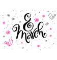 hand lettering greetings text - 8 march vector image vector image