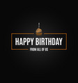 happy birthday logo design background vector image vector image