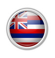 hawaiian flag circular shaped badge isolated on vector image